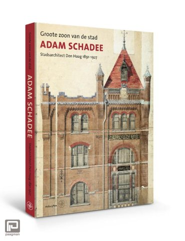 Adam Schadee, stadsarchitect 1891 – 1927